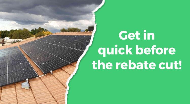 Get in quick before the rebate cut!
